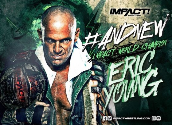 "Exclusive: Eric Young Feels ""Justified"" After Winning The IMPACT World Championship"